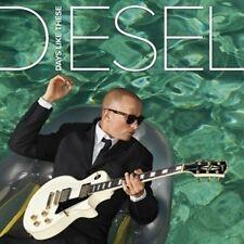"DIESEL ""Days Like These"" 2008 10 Track CD Feat. ""DaysLikeThese"" *JohnnyDiesel"