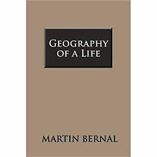 Geography of a Life by Martin Bernal (2012, Paperback)