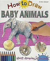 How to Draw Baby Animals, Regan, Lisa, New, Book