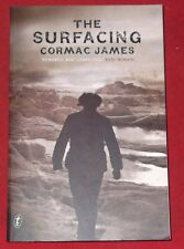THE SURFACING ~ Cormac James