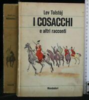 I COSACCHI E ALTRI RACCONTI. Tolstoj. Mondadori.