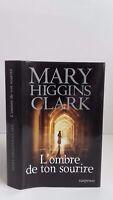 Mary Higgins Clark - L'ombre De Ton Sourire - 2007 - Éditions France Loisir