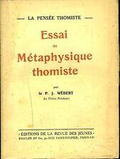 LA PENSEE THOMISTE - ESSAI SUR LA METAPHYSIQUE THOMISTE Weber 1927 PHILOSOPHIE