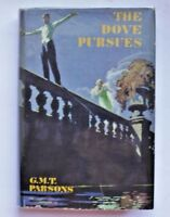 * Rare * G.M.T. Parsons The Dove Pursues First Ed in D/J 1933