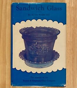 SANDWICH GLASS: The History of the Boston & Sandwich Glass Company