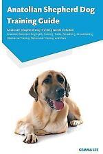 Anatolian Shepherd Dog Training Guide Anatolian Shepherd Dog Training Guide I.