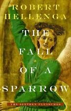 NEW - The Fall of a Sparrow Robert Hellenga (1998 Hardcover) 1st Ed. & Printing