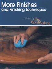 Best of Fine Woodworking: More Finishes and Finishing Techniques by Fine...