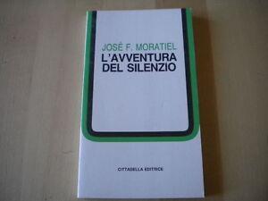 L'avventura del silenzioMoratiel Josè Cittadella1998religione teologia 201
