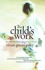 A Child's Work: The Importance of Fantasy Play (Paperback or Softback)