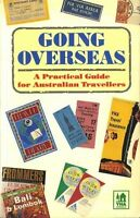 Going Overseas: A Practical Guide for Australian Travellers #Z075