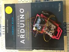 Exploring Arduino: Tools and Techniques for Engineering Wizardry by Jeremy Blum
