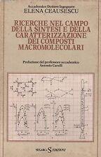 Elena Ceausescu ricerche nel campo della sintesi e della caratterizzazione....