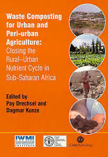 Waste Composting for Urban and Peri-Urban Agriculture: Closing the Rural-Urban N
