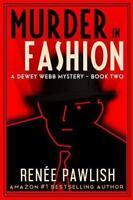 Murder In Fashion (Dewey Webb mystery series) (Volume 2) by Pawlish, Renee