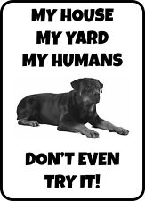 #206 Rottweiler My House My Humans Dog Gate Fence Sign