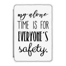 """My Alone Time Is For Everyone's Safety Case Cover for Kindle 6"""" E-reader - Funny"""