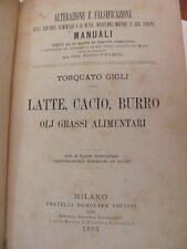 LATTE, CACIO, BURRO OLI GRASSI ALIMENTARI di Torquato Gigli, ed. DUMOLARD 1885.