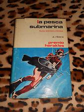 LA PESCA SUBMARINA, fauna, aparejos y técnica - premio herakles, A. Ribera, 1973