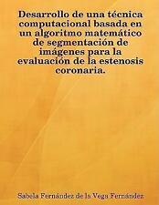 Desarrollo de una técnica computacional basada en un algoritmo matemático de...