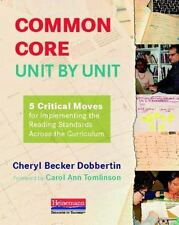Common Core, Unit by Unit: 5 Critical Moves for Implementing the Reading Standar