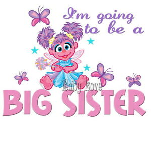 IRON ON TRANSFER GOING TO BE A BIG SISTER ABBY CADABBY