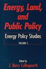 Energy, Land, and Public Policy Vol. 5 by Cullingworth, Barry J.