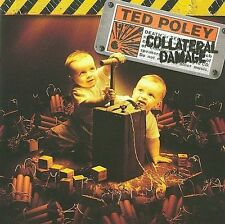 TED POLEY: COLLATERAL DAMAGE - CD - LIKE NEW