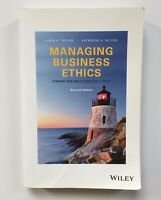Managing Business Ethics Straight Talk about How to Do It Right, Seventh Edit…