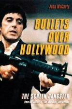 """Bullets over Hollywood: The American Gangster Picture from the Silents to """"The S"""
