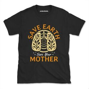 Save Your Mother Climate T-Shirt Change Environment Womens Mens