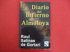 DIARIO DEL INFIERNO DE ALMOLOYA RAUL SALINAS DE GORTARI 1ERA EDICION EXCELENTE!