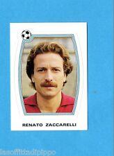 PANINI SUPERCALCIO 1985/86 -Figurina n.81- RENATO ZACCARELLI - NEW