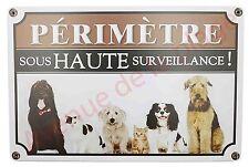 """Pancarte humoristique """"Périmètre sous haute surveillance !"""" plaque chien NEUF"""