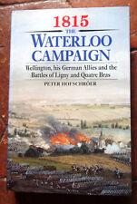 HISTOIRE EMPIRE   1815 WATERLOO CAMPAIGN  par peter Hofschroer 1998