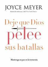 Deje Que Dios Pelee Sus Batallas : Mantenga Su Paz en la Tormenta by Joyce...