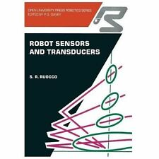 Robot Sensors and Transducers by S. Ruocco (2013, Paperback)