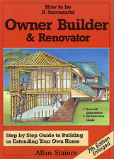 How to be a Successful Owner Builder and Renovator: Step by Step Guide to Building or Extending Your Own Home by Allan Staines (Paperback, 2007)