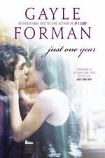 Just One Year: By Gayle Forman