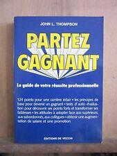 John L.Thompson/ Partez gagnant/ le guide de votre réussite professionnelle