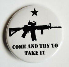 "Come And Try To Take It 2nd Amendment Pinback Button - 1.5"" - Free Shipping"