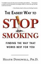 The Easiest Way to Stop Smoking : Finding the Way That Works Best for You by...