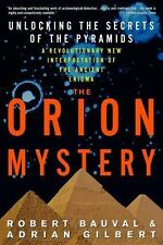 The Orion Mystery : Unlocking the Secrets of the Pyramids by Robert Bauval...