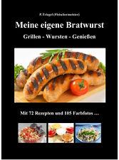 Meine eigene Bratwurst  (Wurstrezepte-Grillen-Wursten) Buch Mängelexemplar