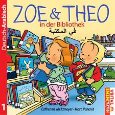 ZOE & THEO in der Bibliothek (D-Arabisch) Metzmeyer, Catherine