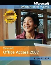 Microsoft Office Access 2007, Exam 77-605 (Microsoft Official Academic Course Se