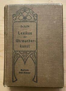 Lexikon der Uhrmacherkunst von Carl Schulte Bautzen 1902