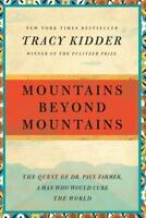 Mountains Beyond Mountains: The Quest of Dr. Paul Farmer, a Man Who Would Cure