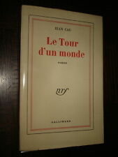 LE TOUR D'UN MONDE - Jean Cau 1952 - NRF