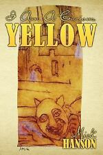 I Am A Curious Yellow by Mick Hanson (2007, Paperback)